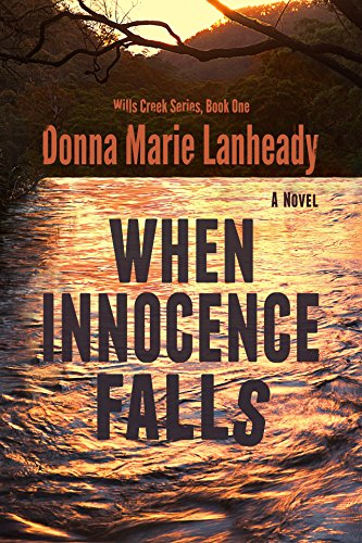 When Innocence Falls (Wills Creek Series, Book One) by [Lanheady, Donna Marie]