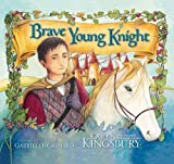 The Brave Young Knight, Karen Kingsbury, 0310716454