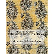 Reconstruction of Religious Thought in Islam by Allama Dr. Muhammad Iqbal (2015-11-11)