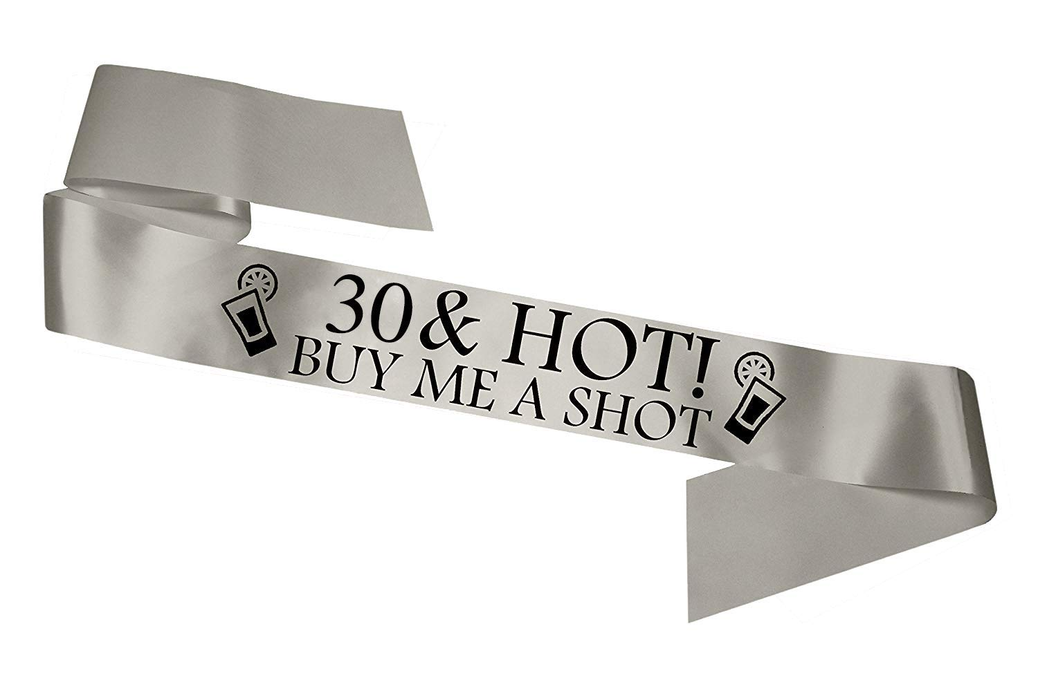 '30 & Hot - Buy me a Shot!' Party Sash 30th Birthday Night Going Out Sashes Accessory Gift Badge Novelty - Silver Fancy Pants Store Ltd
