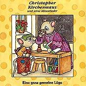 Eine ganz gemeine Lüge (Christopher Kirchenmaus und seine Mäuselieder 6) | Gertrud Schmalenbach