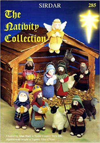 The Nativity Collection Created By Alan Dart Sirdar Knitting