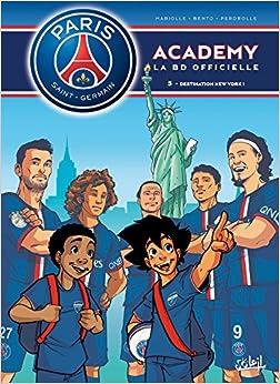 Paris Saint-Germain Academy T05 Destination New York