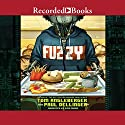 Fuzzy Audiobook by Tom Angleberger, Paul Dellinger Narrated by Erin Moon