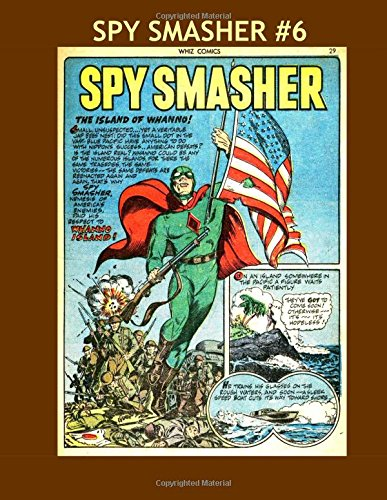 Download Spy Smasher #6: His Adventures From Whiz Comics #31-36 -- All Stories - No Ads pdf