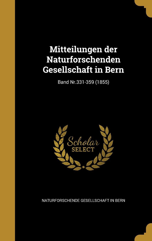 Mitteilungen Der Naturforschenden Gesellschaft in Bern; Band NR.331-359 (1855) (German Edition) pdf epub