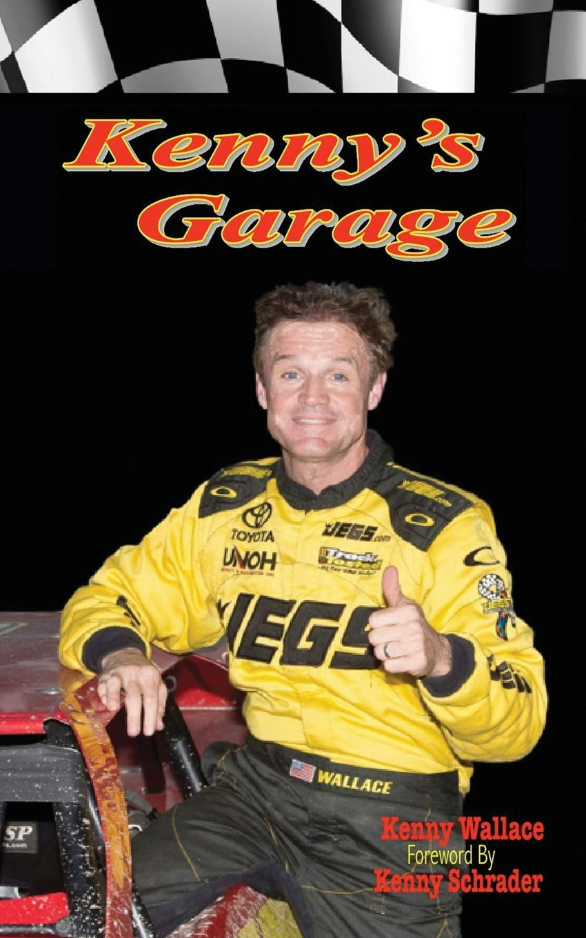 Kenny S Garage Wallace Kenny 9781944784522 Amazon Com Books Kenny wallace modified heat race highlights lakeside speedway 10/19/12 10/20/12. kenny s garage wallace kenny