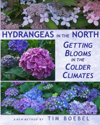 Hydrangeas in the North: Getting Blooms in the Colder Climates (A Colder Climate compare prices)