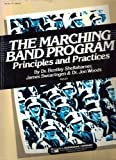 : The Marching Band Program: Principles and Practices