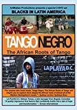 Blacks in Latin America: Tango Negro: The African Roots of Tango & La Playa D.C.