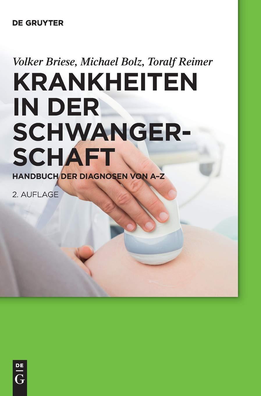 Krankheiten in der Schwangerschaft: Handbuch der Diagnosen von A–Z