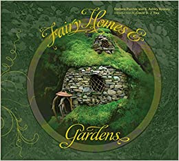 Fairy Homes and Gardens Ashley Rooney Barbara Purchia David