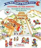 The Busy World of Richard Scarry: Cucumber to the Rescue Cucumber in Machu Picchu and Flying Noodles - Best Flap Books Ever