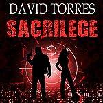 Sacrilege: The Covert War, Book 2 | David Torres