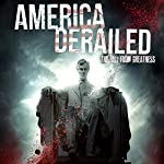 America Derailed: The Fall from Greatness | Philip Gardiner
