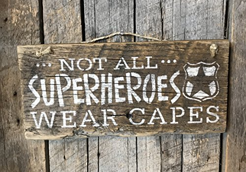 (Police Officer Badge Not All Superheroes Wear Capes Barn Wood Sign)