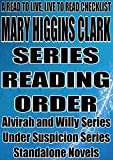 MARY HIGGINS CLARK: SERIES READING ORDER: A READ TO LIVE, LIVE TO READ CHECKLIST [ALVIRAH AND WILLY SERIES, UNDER SUSPICION] SERIES]