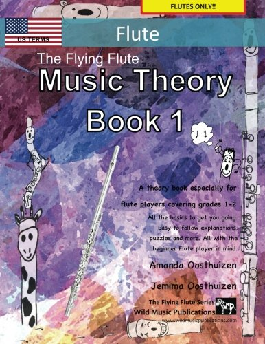Download The Flying Flute Music Theory Book 1 - US Terms: A music theory book especially for flute players with easy to follow explanations, puzzles, and more. All you need to know for flute Grades 1-2. ebook