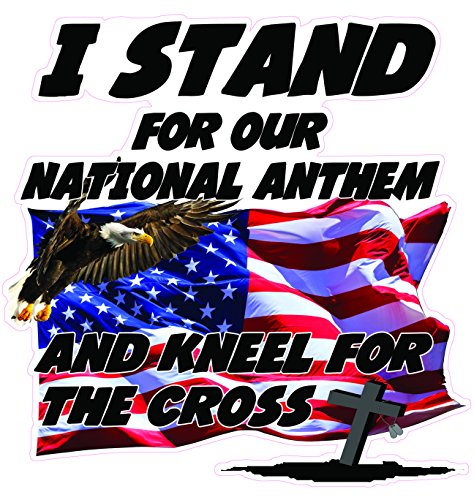 I Stand for our National Anthem and kneel for the cross version 2 5