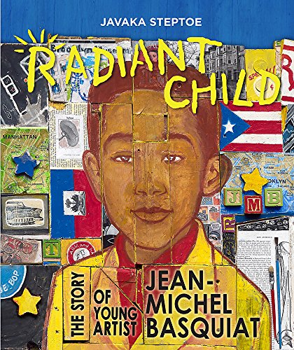 Radiant Child: The Story of Young Artist Jean-Michel Basquiat (Americas Award for Children's and Young Adult Literature. Commended) from Little Brown Books for Young Readers
