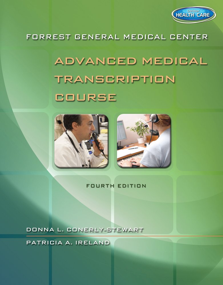 Forrest General Medical Center Advanced Medical Transcription Course: with Audio Transcription Printed Access Card by Cengage Learning