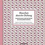 Hausschatz deutscher Dichtung: Gedichte & Balladen aus zwei Jahrhunderten | Johann Wolfgang von Goethe,Friedrich Schiller,Friedrich Hölderlin