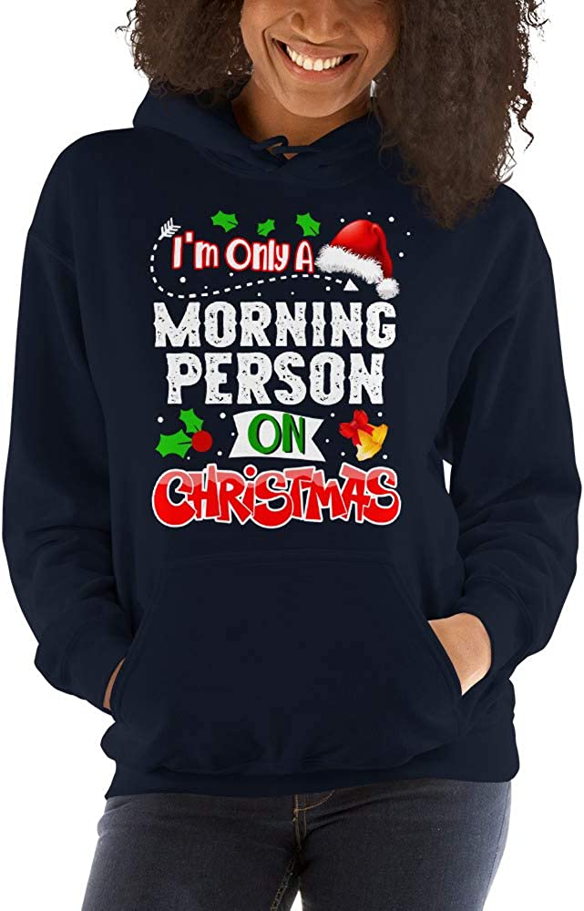 Im Only A Morning Person On Christmas Funny Unisex Hoodie