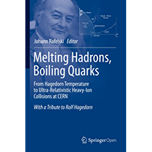 Melting Hadrons, Boiling Quarks - From Hagedorn Temperature to Ultra-Relativistic Heavy-Ion Collisions at CERN: With a…