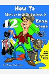 How to Start an Artistic Business in 12 Easy Steps Paperback