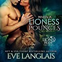 When a Lioness Pounces Audiobook by Eve Langlais Narrated by Julia Duvall