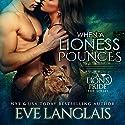 When a Lioness Pounces Hörbuch von Eve Langlais Gesprochen von: Julia Duvall