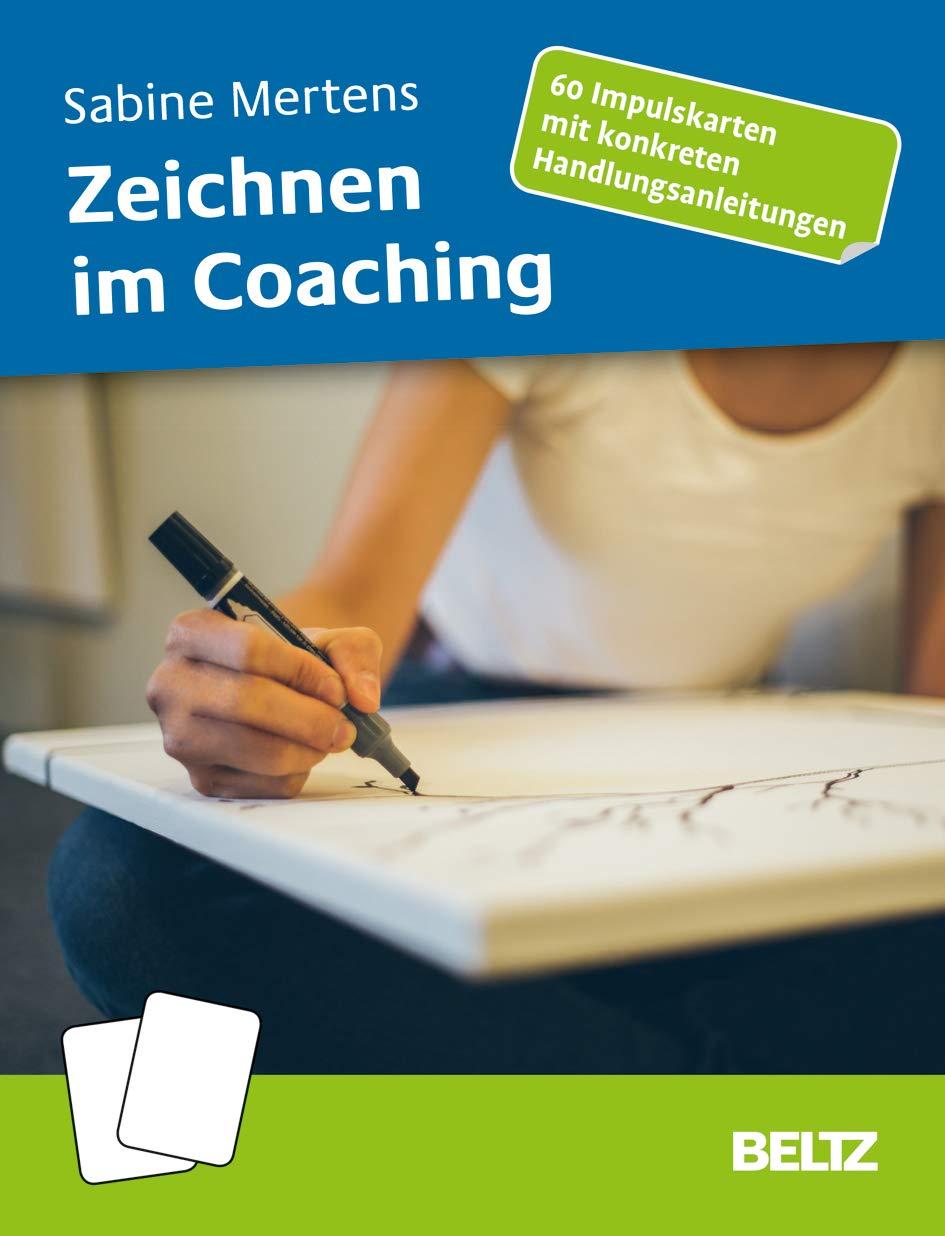 Zeichnen im Coaching: 60 Impulskarten mit konkreten Handlungsanleitungen