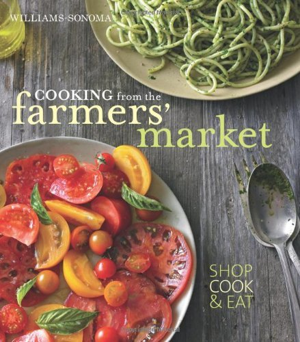 Cooking from the Farmers' Market by Jodi Liano (2012-06-12)