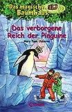 Das magische Baumhaus – Das verborgene Reich der Pinguine: Band 38