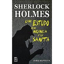 SHERLOCK HOLMES: Um Estudo em Nunca Fui Santa