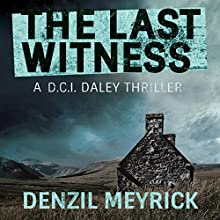The Last Witness: A D.C.I. Daley Thriller, Book 2 Audiobook by Denzil Meyrick Narrated by David Monteath