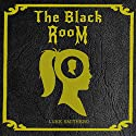 In the Black Room: The Black Room, Book 1 Audiobook by Luke Smitherd Narrated by Luke Smitherd