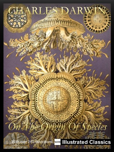 ¤ ¤ ¤ ILLUSTRATED ¤ ¤ ¤ On The Origin Of Species, by Charles Darwin - NEW Illustrated Classics 2011 Edition (FULLY OPTIMIZED FOR KINDLE)