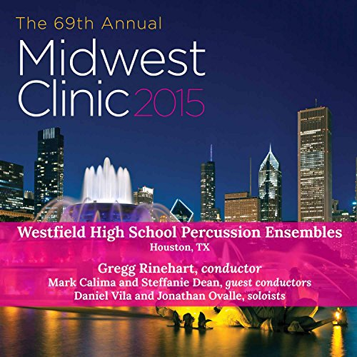 Midwest Clinic 2015: Westfield High School Percussion Ensembles (School Percussion)