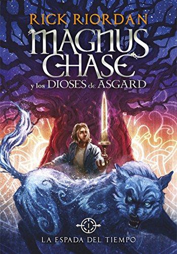 La espada del tiempo (Magnus Chase y los dioses de Asgard 1) (Spanish