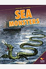 Sea Monsters (Creatures of Legend) Library Binding