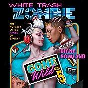 White Trash Zombie Gone Wild | Diana Rowland