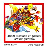 Tambien los Insectos son perfectos/ Insects are Perfect Too (Reloj De Versos/Time Piece of Verses) (Spanish Edition) (Spanish and English Edition)
