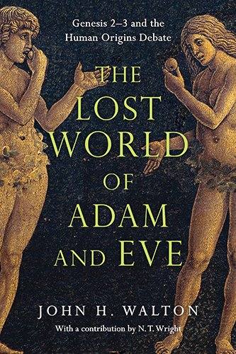 Books : The Lost World of Adam and Eve: Genesis 2-3 and the Human Origins Debate