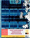 img - for Customizable Embedded Processors, Volume V: Design Technologies and Applications (Systems on Silicon) by Ienne Paolo Leupers Rainer (2006-07-28) Hardcover book / textbook / text book