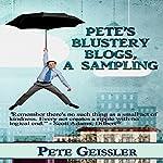 Pete's Blustery Blogs, A Sampling: An Accidental Life, Book 4 | Pete Geissler