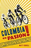 Colombia Es Pasion!: How Colombia's Young Racing