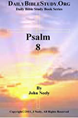 Psalm 8 (Daily Bible Study – Psalms) Kindle Edition