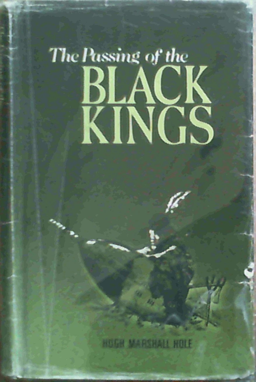 The passing of the Black kings (Rhodesiana reprint library : Silver series)