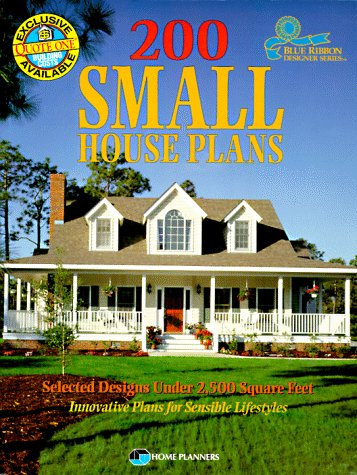 200 Small House Plans: Selected Designs Under 2500 Square Feet Blue Ribbon Designer Series